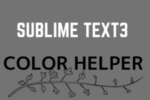 Sublime Text3便利なColor Helper