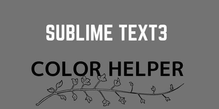 sublime text3のプラグインColor Helper